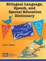 Bilingual Language, Speech, and Special Education Dictionary - New