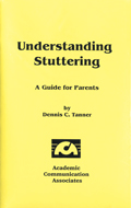 Understanding Stuttering: Information for Parents and Teachers