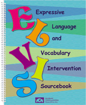 Expressive Language and Vocabulary Intervention Sourcebook (ELVIS) - NEW