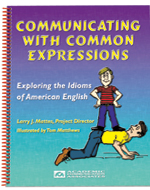 Communicating with Common Expressions: Exploring the Idioms of American English