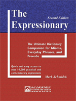 The Expressionary: The Ultimate Dictionary Companion for Idioms, Everyday Phrases, and Proverbs