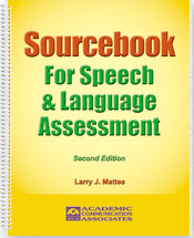 Sourcebook for Speech and Language Assessment (2nd edition) -New 2013 edition!