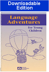 Language Adventures for Young Children (Downloadable Edition) - NEW!