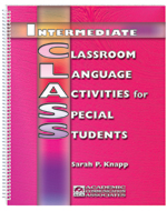 Intermediate Classroom Language Activities for Special Students (Intermediate CLASS)