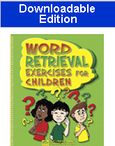 Word Retrieval Exercises for Children (Downloadable Edition)