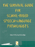 The Survival Guide for School-Based Speech-Language Pathologists